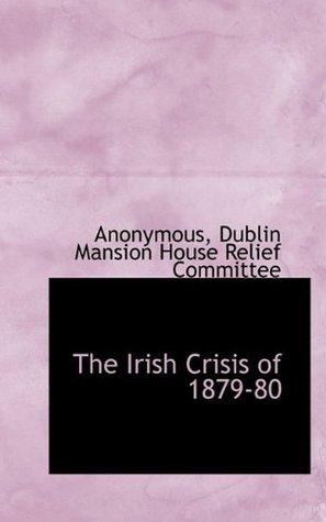 The Irish Crisis of 1879-80