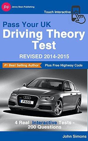 Pass Your UK Driving Theory Test - Revised 2014-2015: 4 Full Interactive Tests
