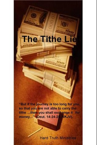 """The Tithe Lie!: """"But if the journey is too long for you, so that you are not able to carry the tithe...then you shall exchange it for money..."""" (Deut. 14:24-25, NKJV)."""