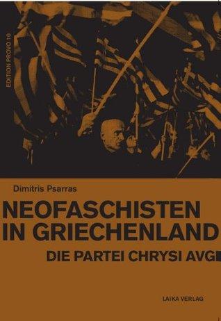 Neofaschisten in Griechenland: Die Partei Chrysi Avgi