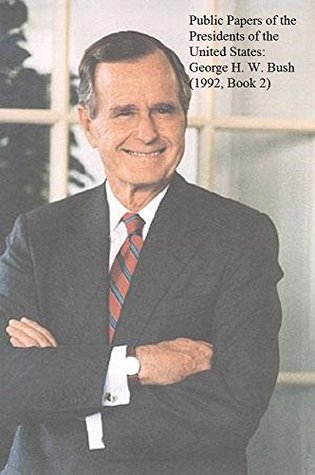 Public Papers of the Presidents of the United States: George H. W. Bush (1992, Book 2)