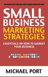 Small Business Marketing Strategies: Essentials on How to Market Your Business