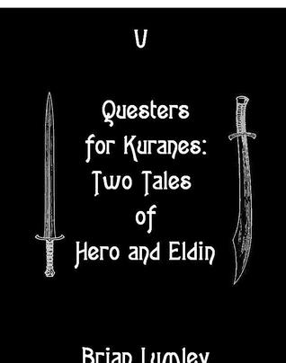 Dreamlands 5: Questers for Kuranes: Two Tales of Hero and Eldin