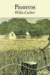 Pioneros by Willa Cather