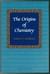 The Origin of Chemistry by Robert P. Multhauf