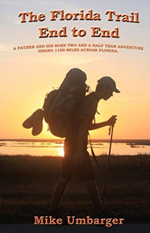The Florida Trail End to End: A Father and His Sons Two and a Half Year Adventure Hiking 1100 Miles Across Florida.