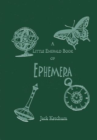 Ebook A Little Emerald Book of Ephemera by Jack Ketchum read!