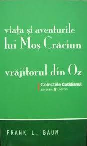 Viaţa şi aventurile lui Moş Crăciun. Vrăjitorul din Oz