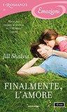 Finalmente, l'amore by Jill Shalvis