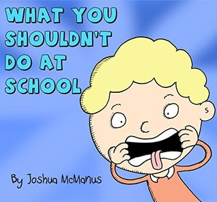 What you shouldn't do at school: silly rhyming book for children