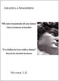 «Mi sono innamorato di una statua». Oltre la sindrome di Stendhal