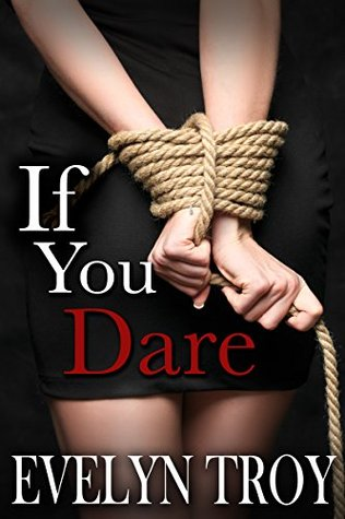 If You Dare (If You Dare #1) by Evelyn Troy
