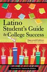 The Latino Student's Guide to College Success, Revised and Updated