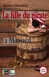 La fille du Pirate à Montréal