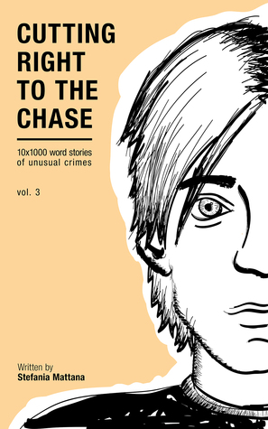 Cutting Right to the Chase Vol 3, 10x1000 word stories of unusual