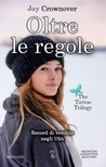 Oltre le regole by Jay Crownover