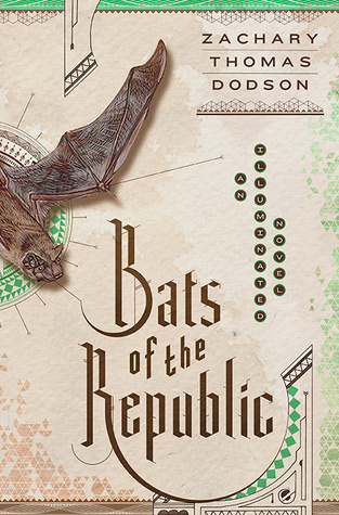 Bats of the republic an illuminated novel by zachary thomas dodson 24724564 fandeluxe Choice Image