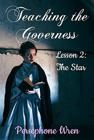 Teaching the Governess: Lesson 2: The Star