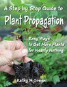 Step by Step Guide to Plant Propagation by Kathy  Green