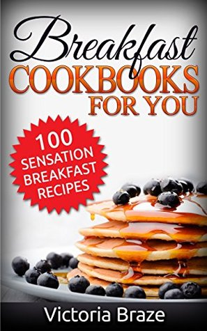 cookbooks-for-you-100-sensation-breakfast-recipes-cookbooks-breakfast-cookbooks-breakfast-recipes-breakfast-daily-recipes-breakfast-meal-cookbooks-for-you-100-sensation-breakfast-recipes