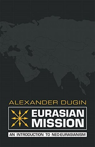 Eurasian Mission: An Introduction to Neo-Eurasianism