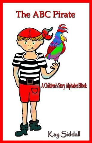 The ABC Pirate. A Children's Story Alphabet EBook (The ABC Series 3)