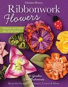 Ribbonwork Flowers: 132 Garden Embellishments-Beautiful Designs for Flowers, Leaves & More