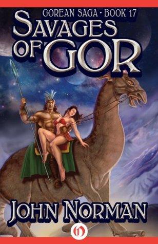 Savages of Gor (Gorean Saga Book 17)