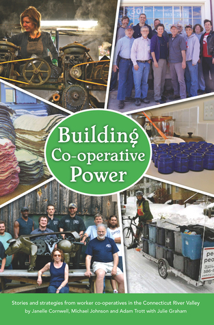 Building Co-operative Power: Stories and Strategies from Worker Co-operatives in the Connecticut River Valley
