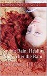 The Rain Trilogy: Saving Rain, Healing Rain, and After the Rain