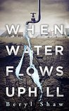 When Water Flows Uphill