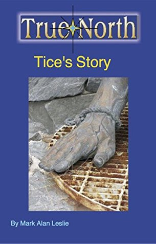True North: Tice's Story (The Last Aliyah Book 1)