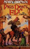 Pigs Don't Fly  (Pigs Don't Fly, #2)