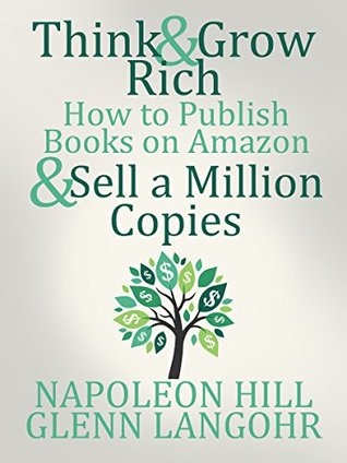 Think and Grow Rich & How to Publish Books on Amazon & Sell a Million Copies
