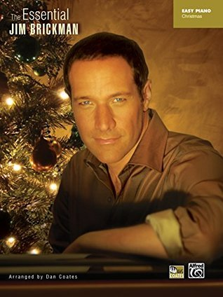 The Essential Jim Brickman: Christmas: Easy Piano Sheet Music Songbook Collection (Piano)