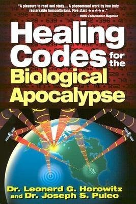 Ebook Healing Codes for the Biological Apocalypse by Leonard G. Horowitz read!