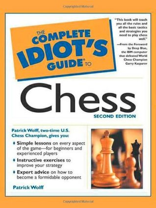 The Complete Idiot's Guide to Chess by Patrick Wolff