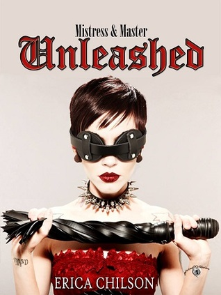Unleashed (Mistress & Master of Restraint, #2)