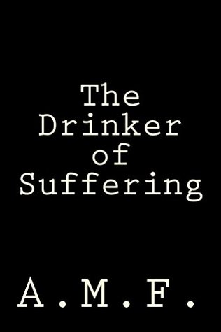 The Drinker of Suffering