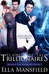 Claimed by the Trillionaires (Menage for Mankind Book 5)