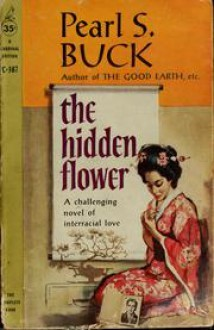 The Hidden Flower by Pearl S. Buck