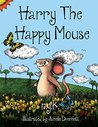 Harry the Happy Mouse