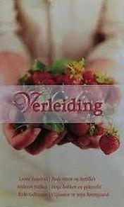 Verleiding: Rode rozen en tortilla's / Hoge hakken en peterselie / Olifanten in mijn boomgaard