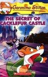 The Secret of Cacklefur Castle (Geronimo Stilton, #22)