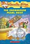 The Enormouse Pearl Heist (Geronimo Stilton, #51)