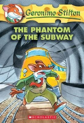 The Phantom Of The Subway (Geronimo Stilton, #13)