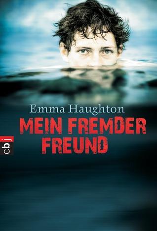 Ebook Mein fremder Freund by Emma Haughton TXT!