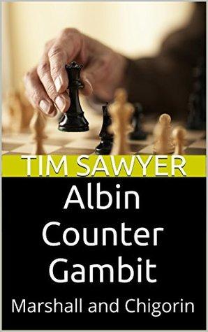 Albin Counter Gambit: Marshall and Chigorin