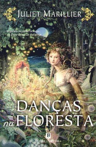 Danças na Floresta by Juliet Marillier