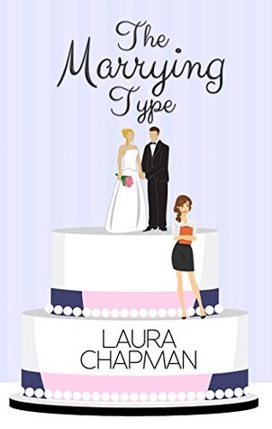 The marrying type by Laura  Chapman